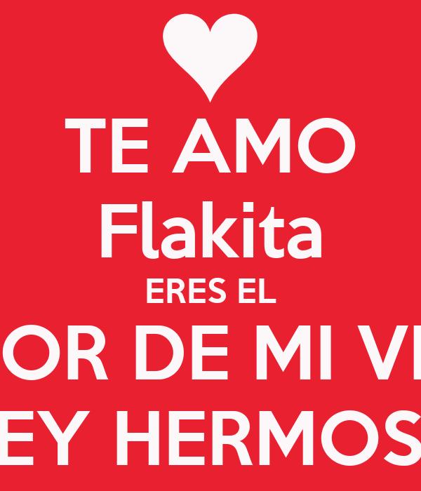 TE AMO Flakita ERES EL AMOR DE MI VIDA MI REY HERMOSO<3