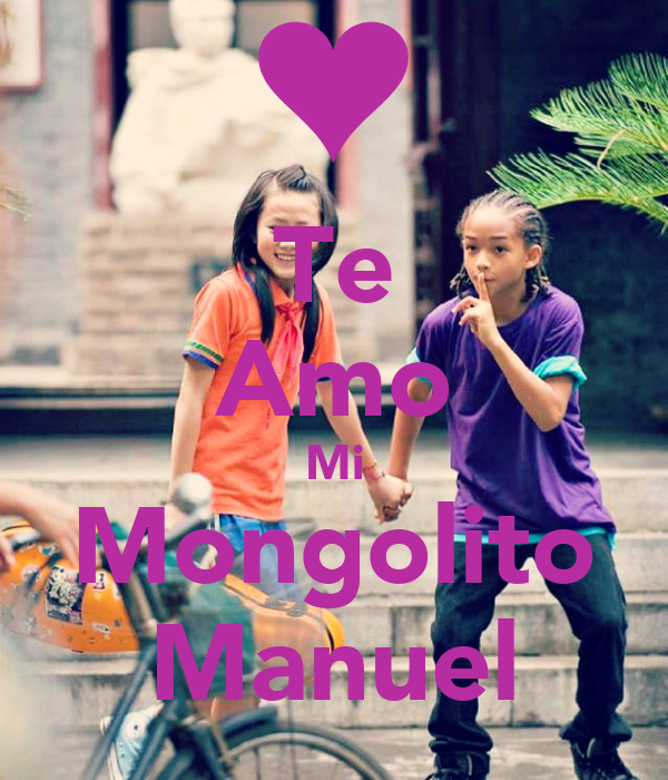 Te Amo Mi Mongolito Manuel