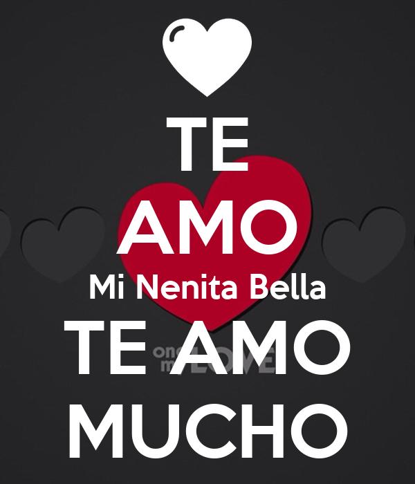 TE AMO Mi Nenita Bella TE AMO MUCHO
