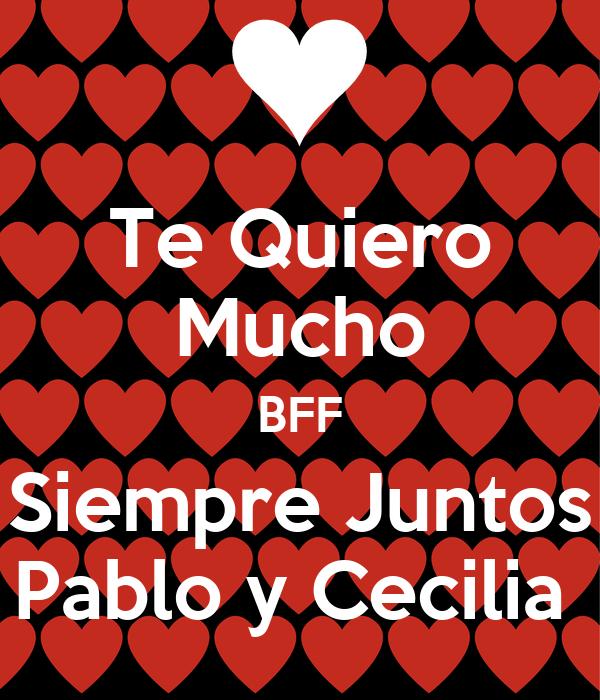Te Quiero Mucho BFF Siempre Juntos Pablo y Cecilia