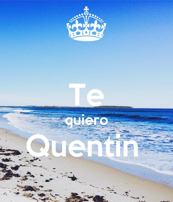 Te quiero Quentin