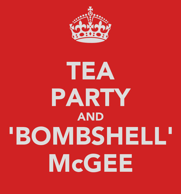 TEA PARTY AND 'BOMBSHELL' McGEE