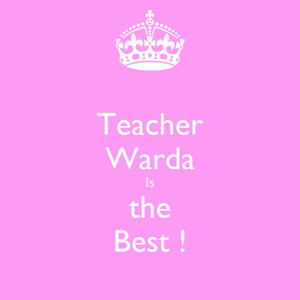 Teacher Warda Is the Best !