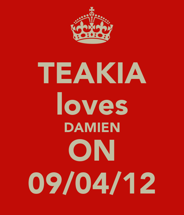 TEAKIA loves DAMIEN ON 09/04/12