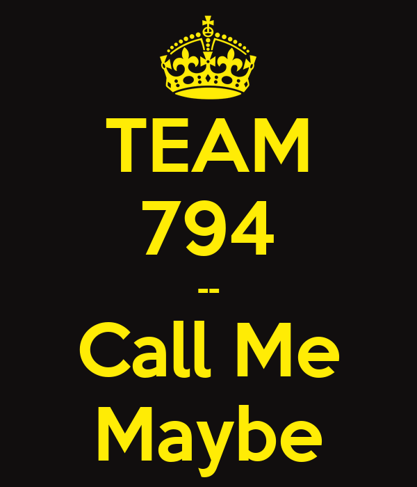 TEAM 794 -- Call Me Maybe