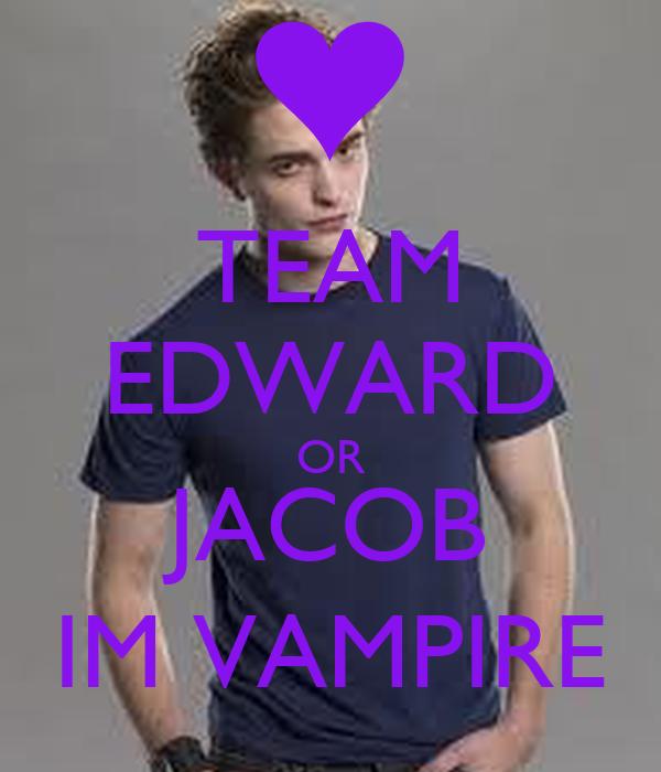 TEAM EDWARD OR JACOB IM VAMPIRE