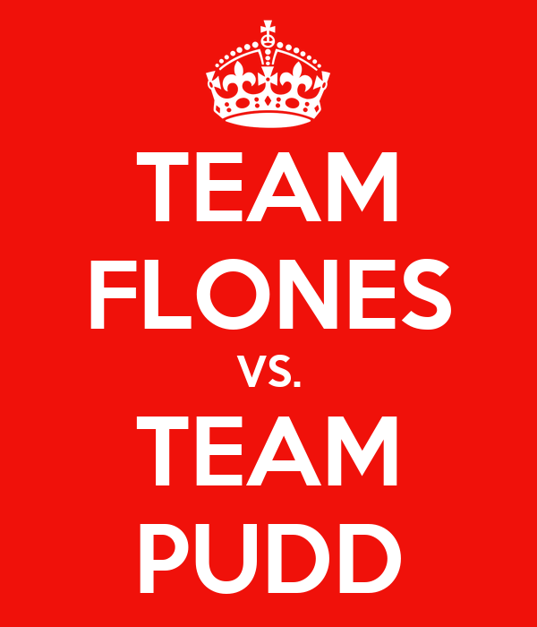TEAM FLONES VS. TEAM PUDD