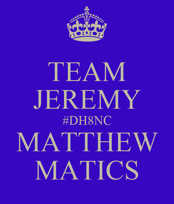 TEAM JEREMY #DH8NC MATTHEW MATICS