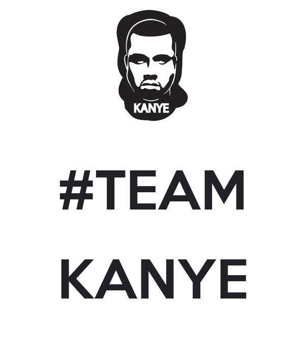#TEAM  KANYE