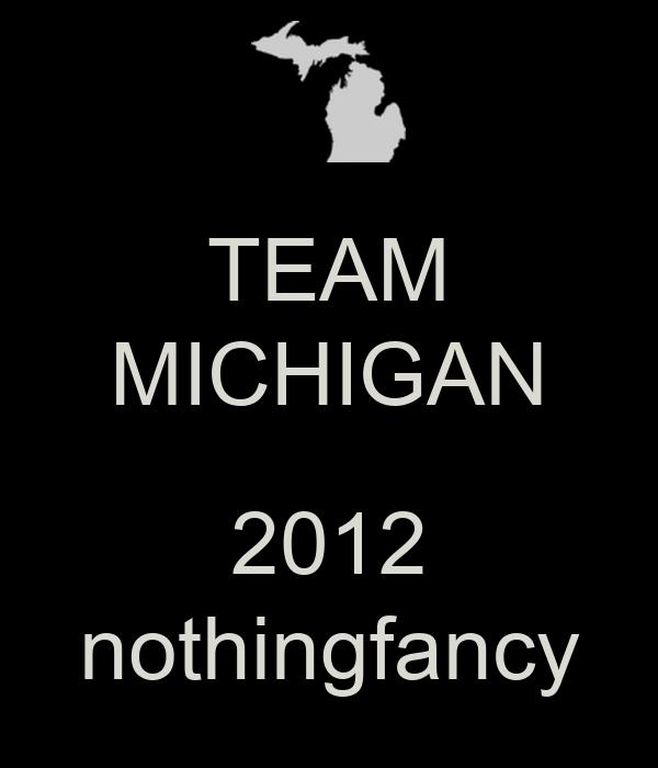 TEAM MICHIGAN  2012 nothingfancy