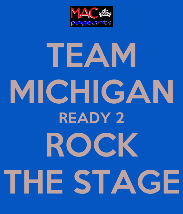 TEAM MICHIGAN READY 2 ROCK THE STAGE