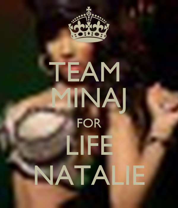 TEAM  MINAJ FOR LIFE NATALIE