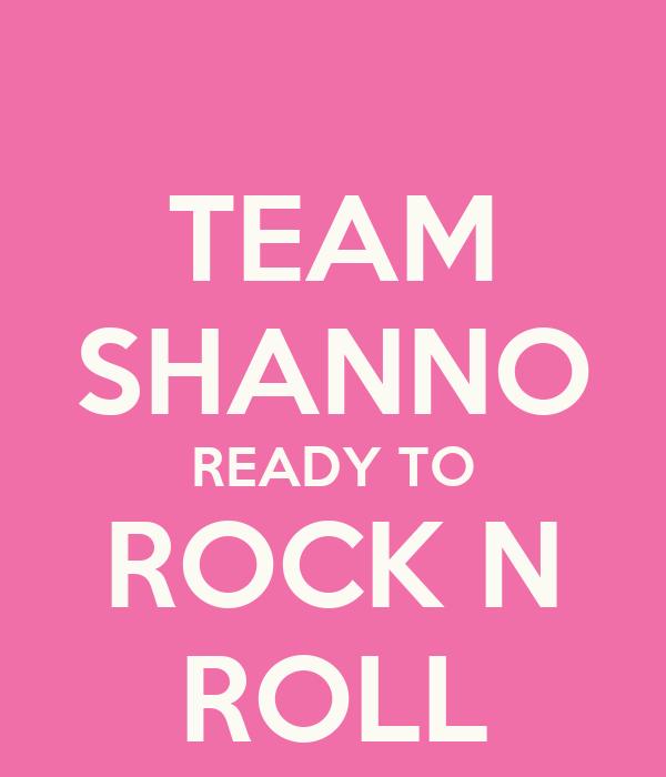 TEAM SHANNO READY TO ROCK N ROLL