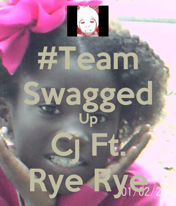 #Team Swagged Up Cj Ft. Rye Rye