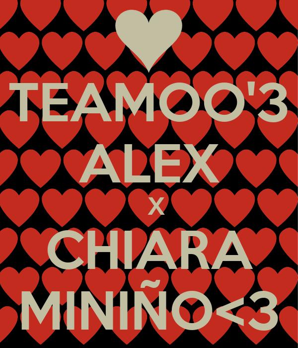 TEAMOO'3 ALEX   X CHIARA MINIÑO<3