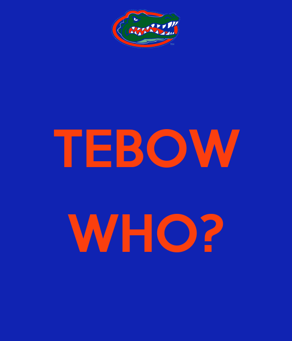 TEBOW  WHO?