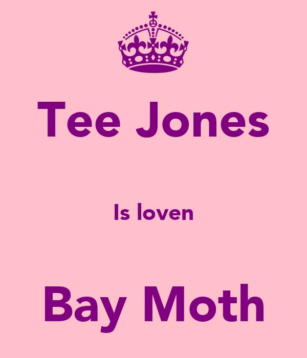 Tee Jones  Is loven  Bay Moth