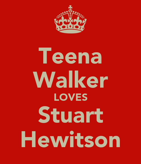 Teena Walker LOVES Stuart Hewitson