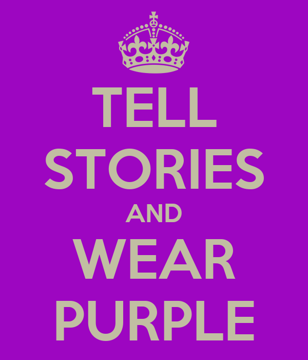 TELL STORIES AND WEAR PURPLE