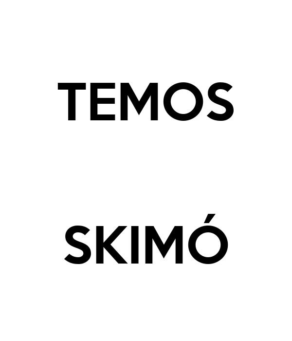 TEMOS   SKIMÓ