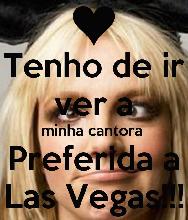Tenho de ir  ver a  minha cantora    Preferida a   Las Vegas!!!