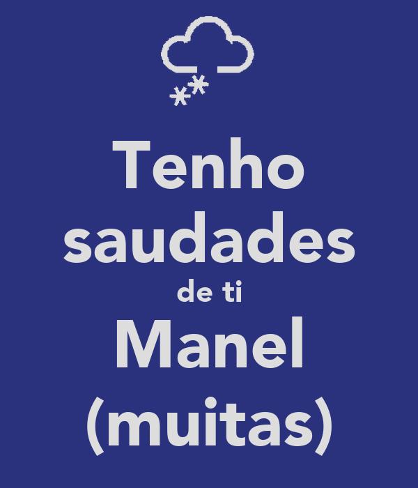 Tenho saudades de ti Manel (muitas)