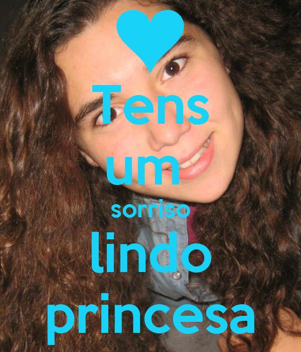 Tens um  sorriso lindo princesa