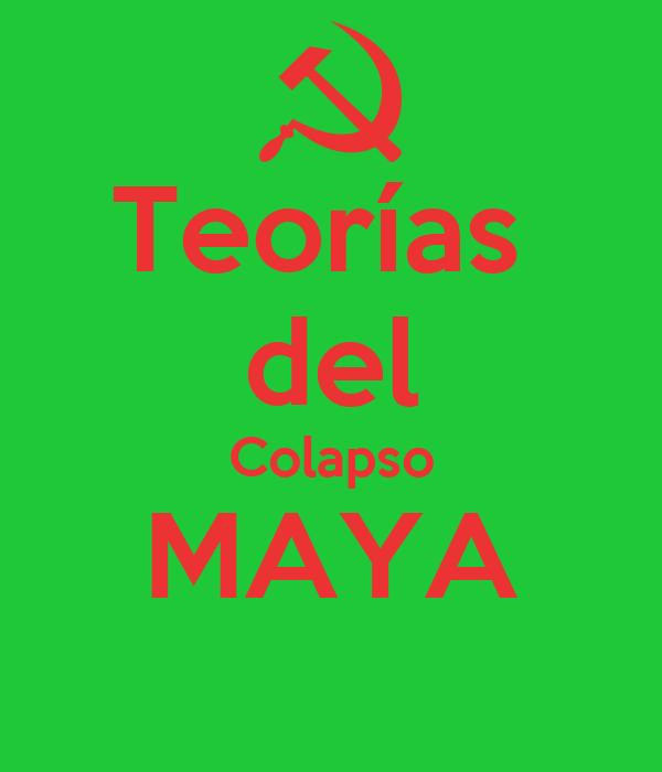 Teorías  del Colapso MAYA