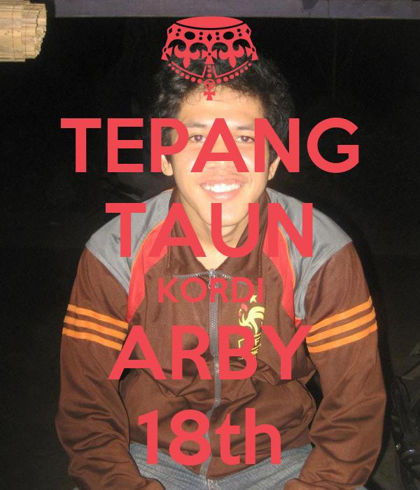 TEPANG TAUN KORDI ARBY 18th