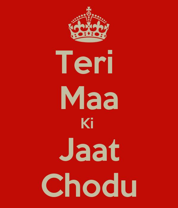 Teri  Maa Ki  Jaat Chodu
