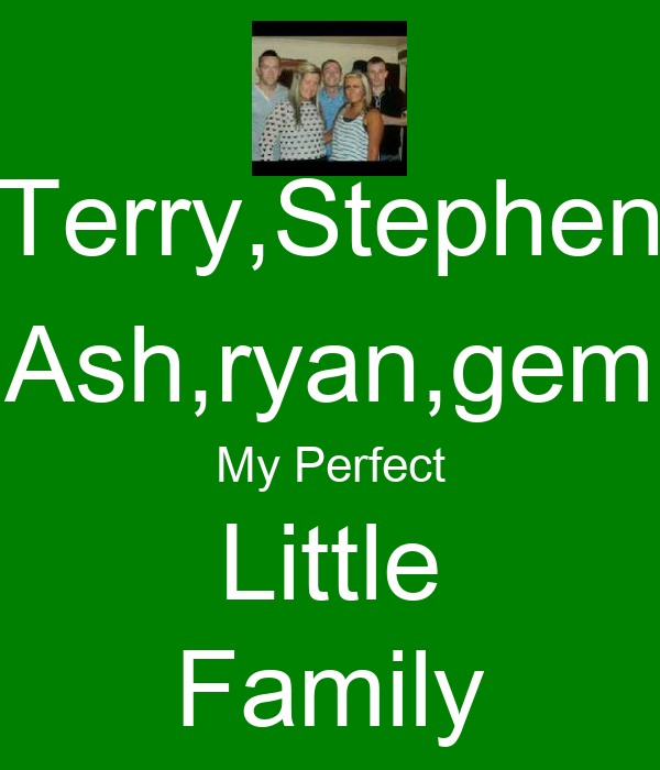 Terry,Stephen Ash,ryan,gem My Perfect Little Family