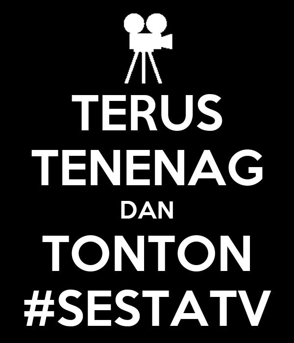 TERUS TENENAG DAN TONTON #SESTATV