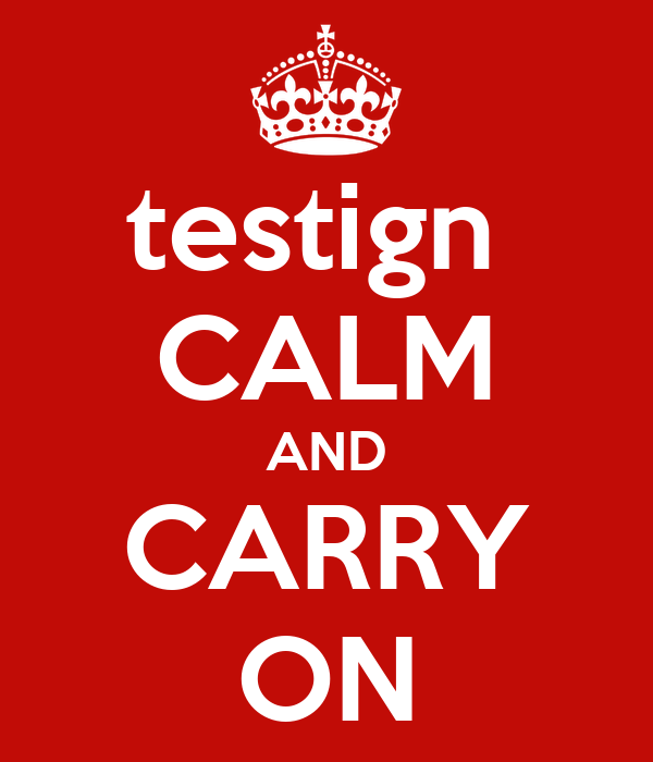 testign  CALM AND CARRY ON