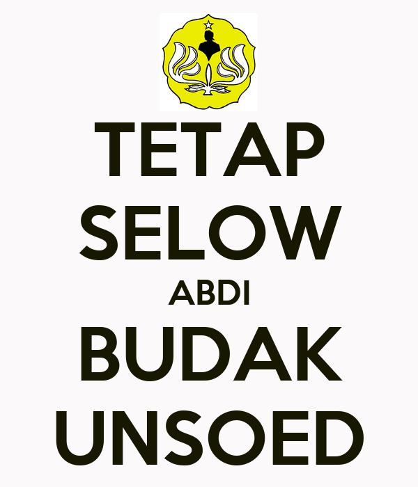 TETAP SELOW ABDI BUDAK UNSOED