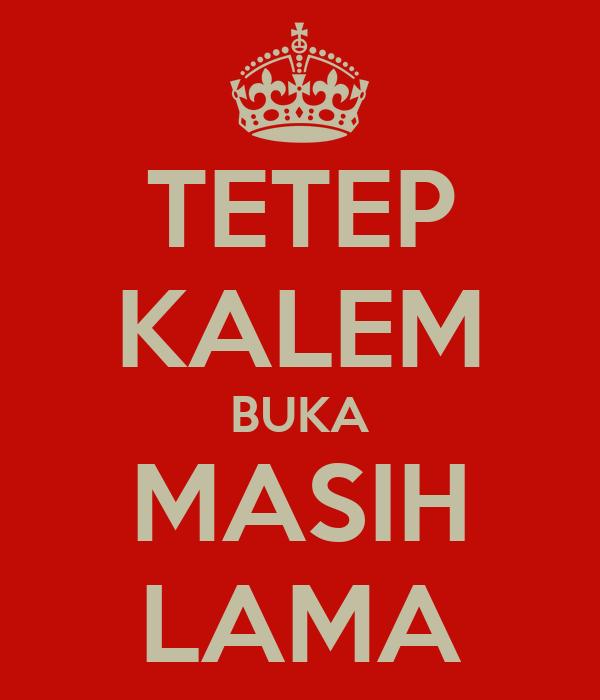 TETEP KALEM BUKA MASIH LAMA