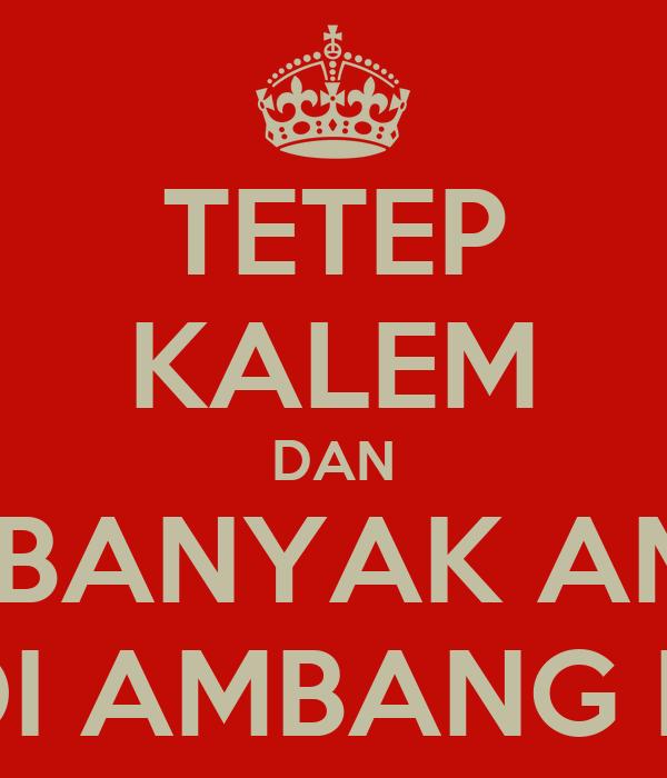 TETEP KALEM DAN PERBANYAK AMAL UAS DI AMBANG PINTU!