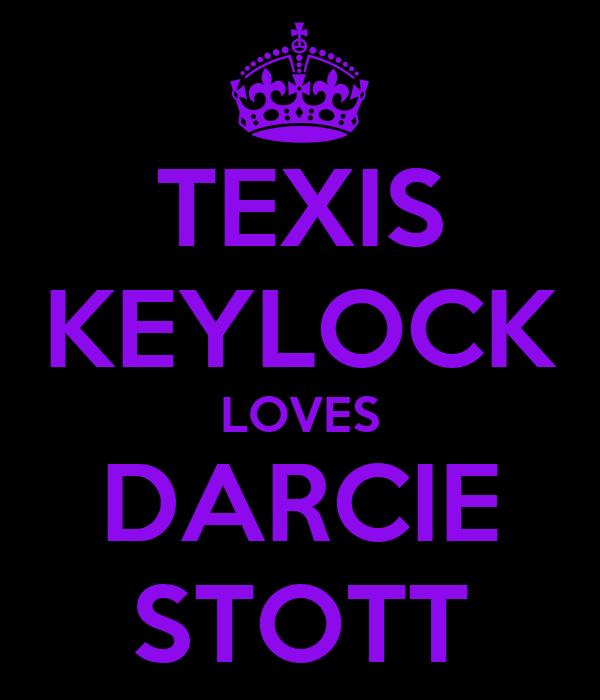 TEXIS KEYLOCK LOVES DARCIE STOTT