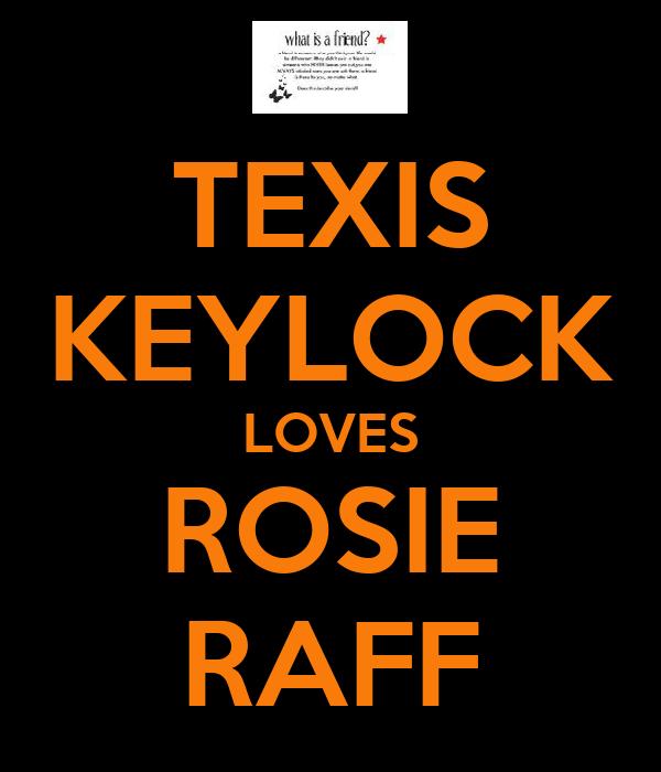 TEXIS KEYLOCK LOVES ROSIE RAFF