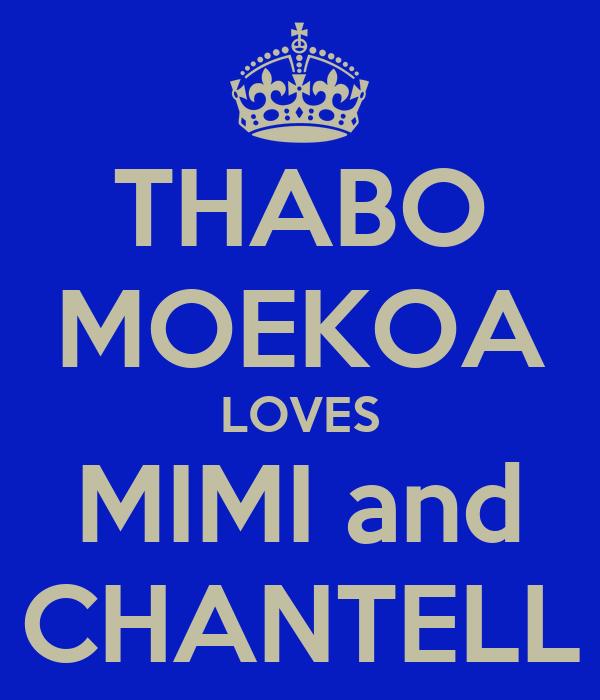 THABO MOEKOA LOVES MIMI and CHANTELL