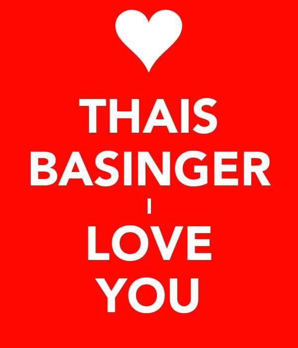 THAIS BASINGER I LOVE YOU
