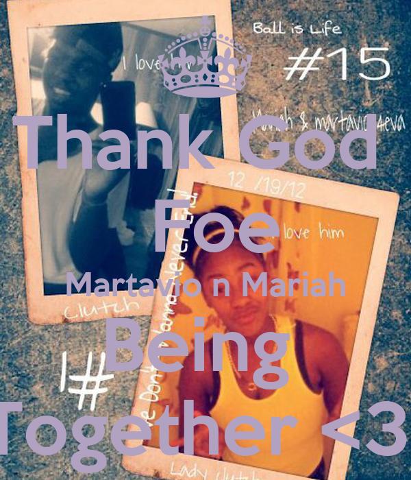 Thank God   Foe Martavio n Mariah Being  Together <3
