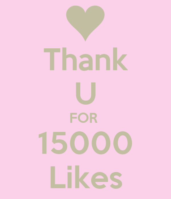 Thank U FOR  15000 Likes