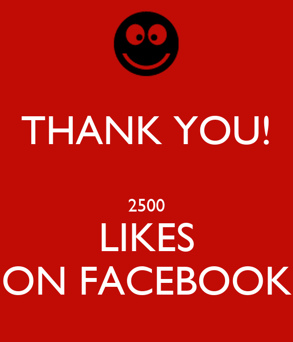 THANK YOU!  2500 LIKES ON FACEBOOK