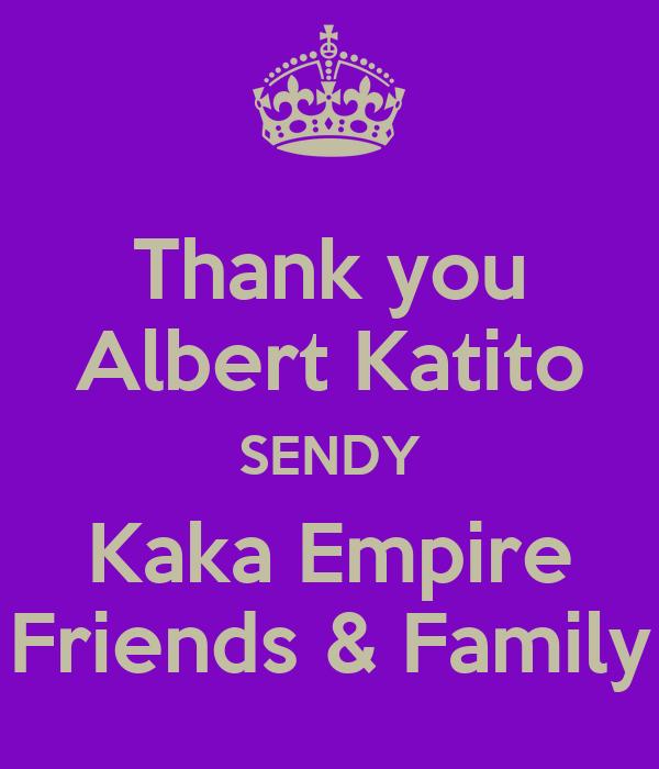 Thank you Albert Katito SENDY Kaka Empire Friends & Family