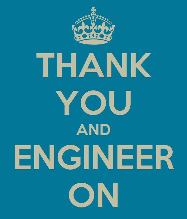 THANK YOU AND ENGINEER ON