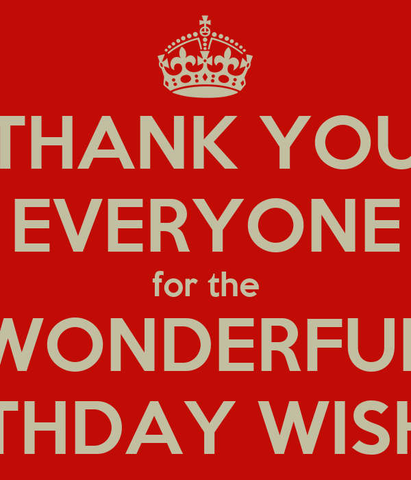 THANK YOU EVERYONE for the WONDERFUL BIRTHDAY WISHES!