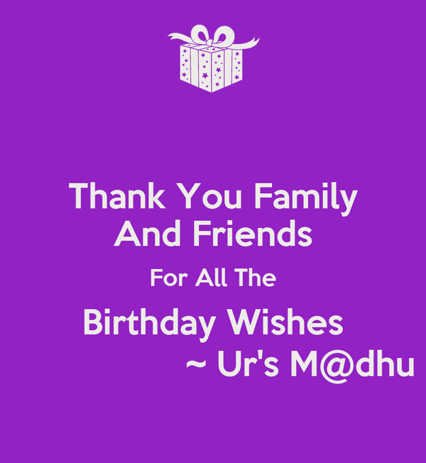 Thank You Family And Friends For All The Birthday Wishes Ur S M Dhu