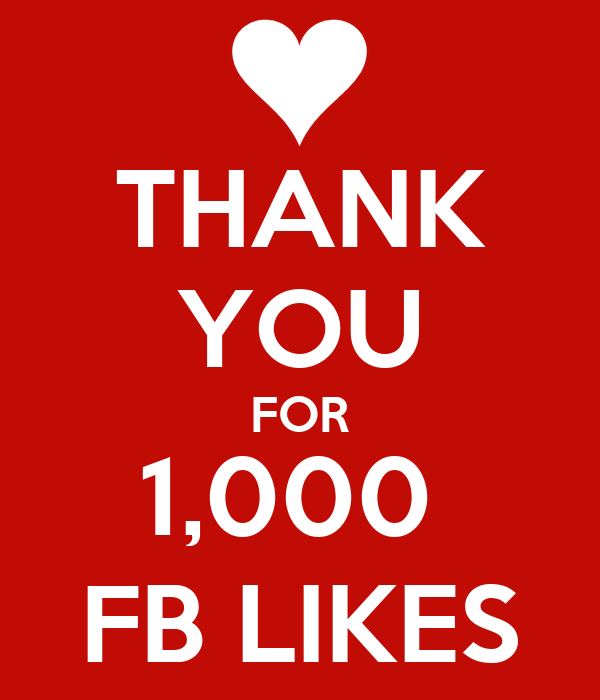 THANK YOU FOR 1,000  FB LIKES