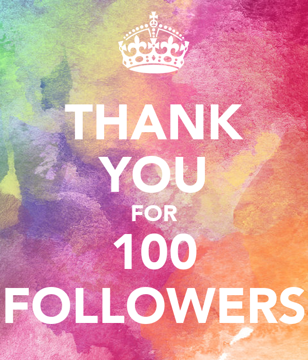 THANK YOU FOR 100 FOLLOWERS