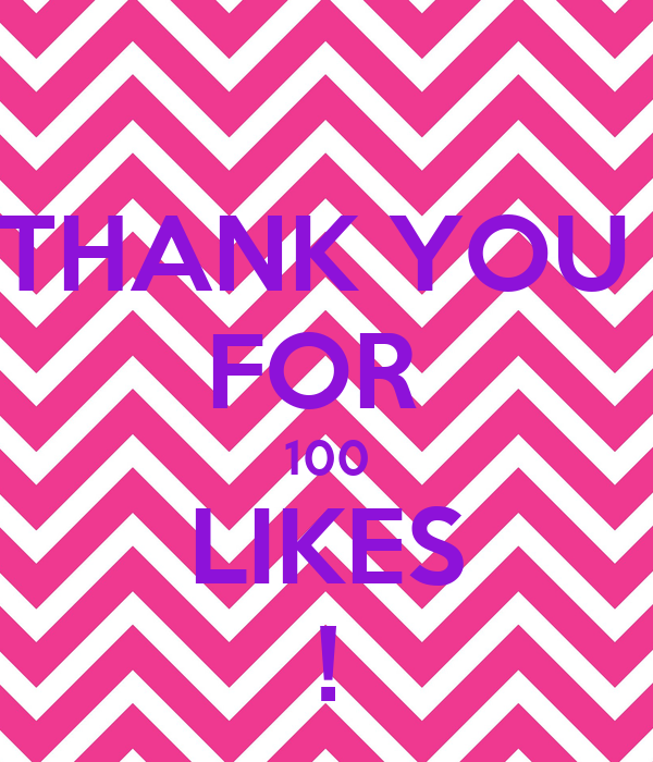 THANK YOU  FOR  100 LIKES !